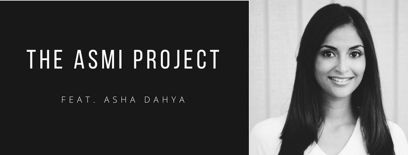The Asmi Project: Asha Dahya